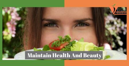 Maintain Health And Beauty