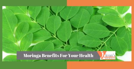 Moringa Benefits For Your Health